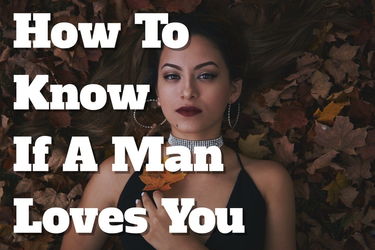 How to know a man loves you